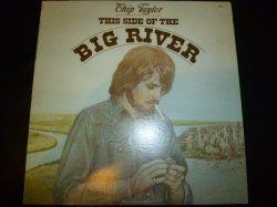 画像1: CHIP TAYLOR/THIS SIDE OF THE BIG RIVER