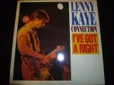 LENNY KAYE CONNECTION/I'VE GOT A RIGHT