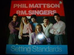 画像1: PHIL MATTSON & THE P.M. SINGERS/SETTING STANDARDS