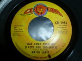 MAJOR LANCE/STAY AWAY FROM ME (I LOVE YOU TOO MUCH)