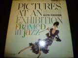 ALLYN FERGUSON/PICTURES AT AN EXHIBITION FRAMED IN JAZZ