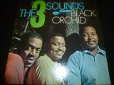 THREE SOUNDS/BLACK ORCHID