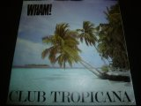WHAM !/CLUB TROPICANA
