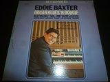 EDDIE BAXTER/ORGAN BLUES 'N BOOGIE