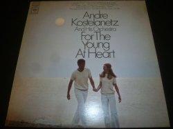 画像1: ANDRE KOSTELANETZ & HIS ORCHESTRA/FOR THE YOUNG AT HEART