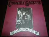 COUNTRY GAZETTE/DON'T GIVE UP YOUR DAY JOB