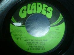 画像1: ARCHIE BELL & THE DRELLS/AIN'T NOTHING FOR A MAN IN LOVE