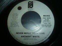 画像1: ANTHONY WHITE/NEVER REPAY YOUR LOVE