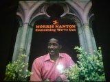 MORRIS NANTON/SOMETHING WE'VE GOT