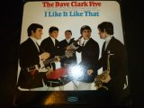 DAVE CLARK FIVE/I LIKE IT LIKE THAT